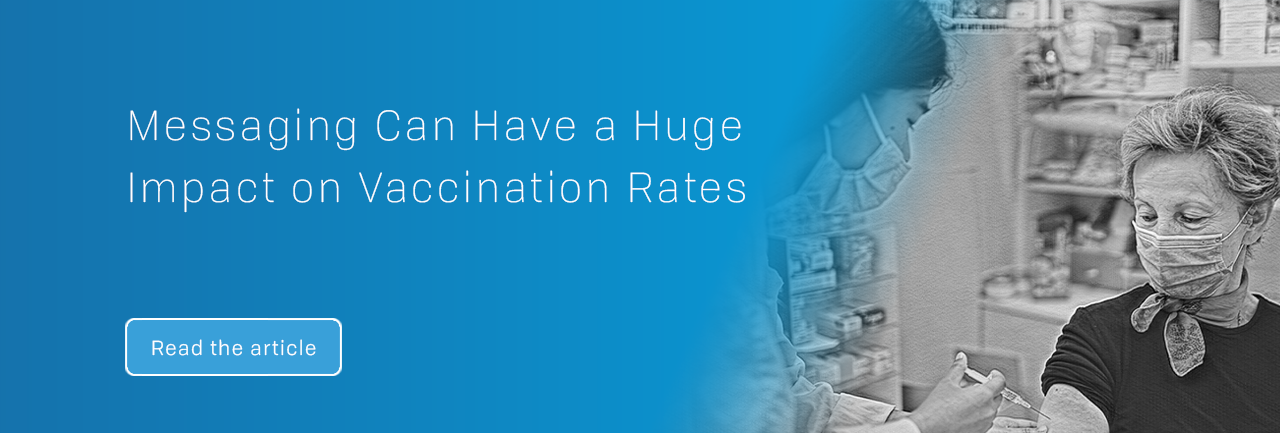 Messaging Can Have a Huge Impact on Vaccination Rates (read the article)